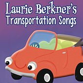 Laurie Berkner's Transportation Songs by The Laurie Berkner Band