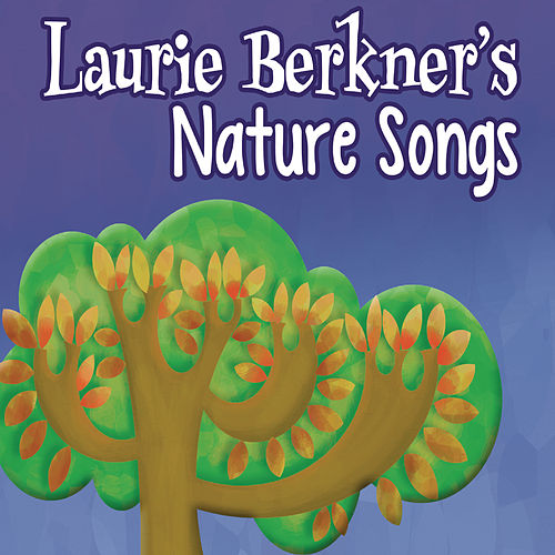 Laurie Berkner's Nature Songs by The Laurie Berkner Band
