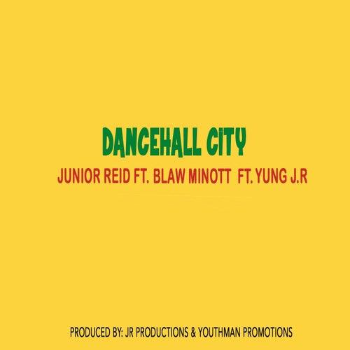 Dancehall City (feat. Blaw Minott & Yung J.R) by Junior Reid