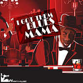 I Got Them Blues Mama by Various Artists