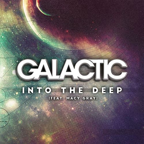 Into The Deep (feat. Macy Gray) by Galactic