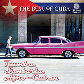 The Best Of Cuba: Rumba, Santeria, Afro-Cuban by Various Artists