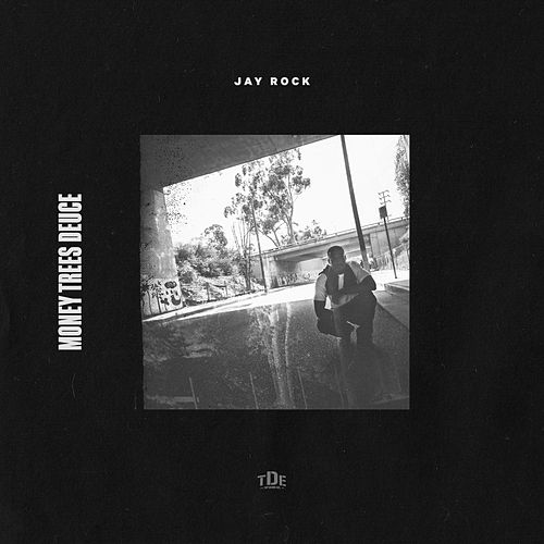 Money Trees Deuce by Jay Rock