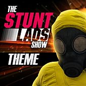 The Stunt Lads Show Theme by Hat Films