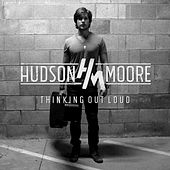 Thinking out Loud by Hudson Moore