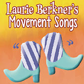 Laurie Berkner's Movement Songs by The Laurie Berkner Band