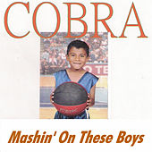 Mashin' on These Boys von Cobra