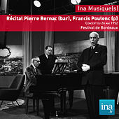 Récital Pierre Bernac (bar), Francis Poulenc (p), Festival de Bordeaux by Various Artists