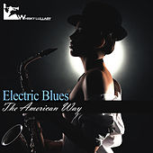 Electric Blues: The American Way by Various Artists