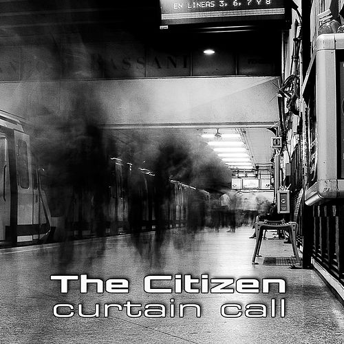 Curtain Call by Citizen