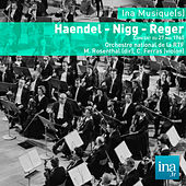 Haendel - Nigg - Reger, Orchestre national de la RTF - M. Rosenthal (dir) by Manuel Rosenthal
