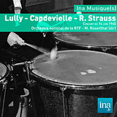 Lully - Capdevielle - R. Strauss, Orchestre national de la RTF - M. Rosenthal (dir) by Various Artists