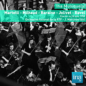 Martelli - Milhaud - Baraine - Jolivet - Ravel, Orchestre national de la RTF - J. Martinon (dir) by Jean Martinon