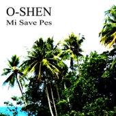 Mi Save Pes by O-Shen