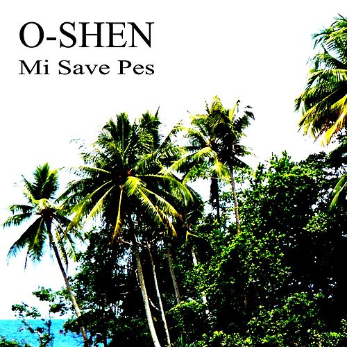 Mi Save Pes by O-Shen