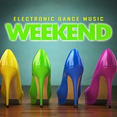 Electronic Dance Music Weekend by Various Artists