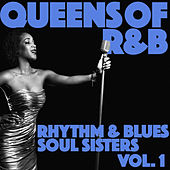 Queens of R&B: Rhythm and Blues Soul Sisters, Vol. 1 by Various Artists