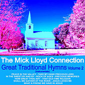 Great Traditional Hymns, Vol. 2 by The Mick Lloyd Connection