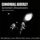 Cannonball's Sharpshooters (Bonus Track Version) by Cannonball Adderley