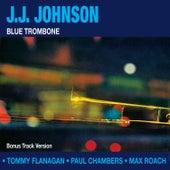 Blue Trombone (Bonus Track Version) by J.J. Johnson