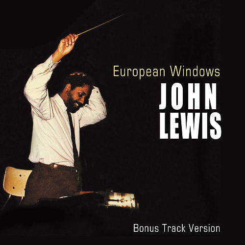 European Windows (Bonus Track Version) by John Lewis