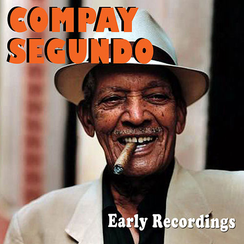 Early Recordings by Compay Segundo