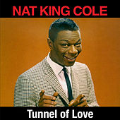 Tunnel of Love by Nat King Cole