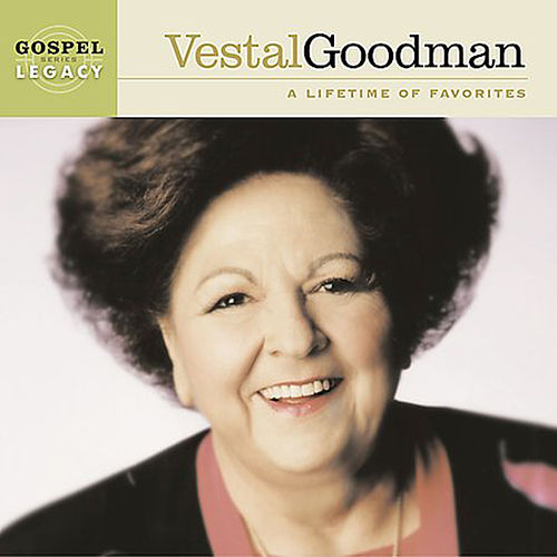 A Lifetime Of Favorites by Vestal Goodman