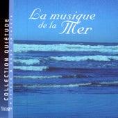 La Musique De La Mer (Music Of The Sea) by Quiétude: Musique