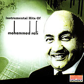 Instrumental Hits Of Mohammed Rafi by Mohammed Rafi