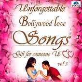 Unforgettable Bollywood Love Songs  Vol 3 by Various Artists