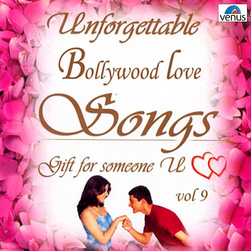 Unforgettable Bollywood Love Songs  Vol 9 by Various Artists