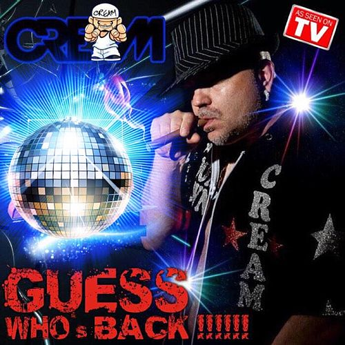 Guess Who's Back by Cream