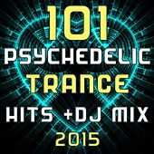 101 Psychedelic Trance Hits DJ Mix 2015 by Various Artists