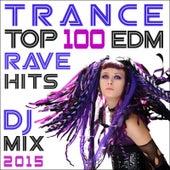 Trance Top 100 Edm Rave Hits DJ Mix 2015 by Various Artists