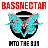 Into the Sun by Bassnectar