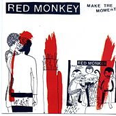 Make The Moment by Red Monkey