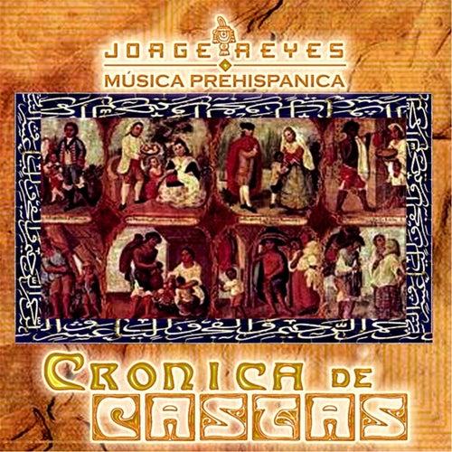 Crónica de Castas by Jorge Reyes