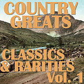 Country Greats: Classics & Rarities Collection, Vol. 1 by Various Artists