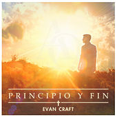 Principio Y Fin by Evan Craft