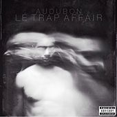 Lé Trap Affair by Audubon