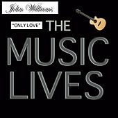 Only Love by John Williams