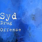 Drug Offense by Syd