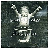 Tomorrow's Child by Jonathan Edwards