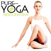 Pure Yoga Restorative by Various Artists
