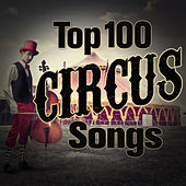 The Top 100 Circus Songs by Sounds Of The Circus South Shore Concert Band