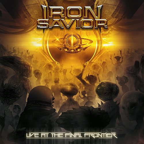 Live at the Final Frontier (Live) by Iron Savior