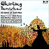 Whirling Dervishes (50 Best of Sufi Hits) by Various Artists