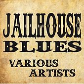 Jailhouse Blues by Various Artists
