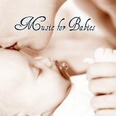 Music for Babies (Relaxing Melodies That Help Your Baby to Sleep) by Various Artists